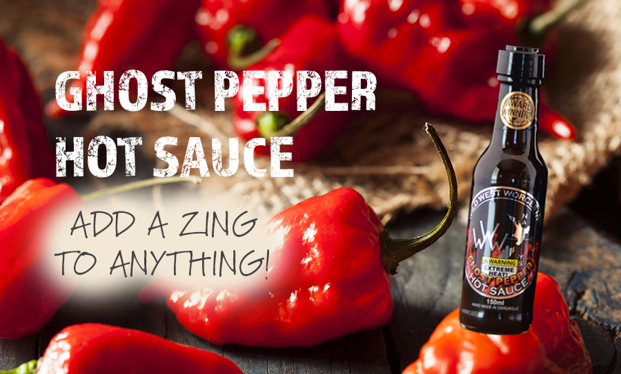 Ghost Pepper Hot Sauce – add a zing to anything